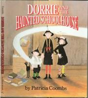 DORRIE AND THE HAUNTED SCHOOLHOUSE by Patricia Coombs
