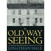 THE OLD WAY OF SEEING by Jonathan Hale