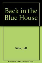 BACK IN THE BLUE HOUSE by Jeff Giles
