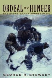 ORDEAL BY HUNGER: The Story of the Donner Party by George R. Jr. Stewart