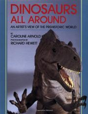 DINOSAURS ALL AROUND by Caroline Arnold
