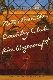 NOTES FROM THE COUNTRY CLUB by Kim Wozencraft