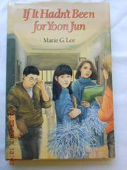IF IT HADN'T BEEN FOR YOON JUN by Marie G. Lee
