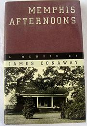 MEMPHIS AFTERNOONS by James Conaway