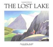 THE LOST LAKE by Allen Say