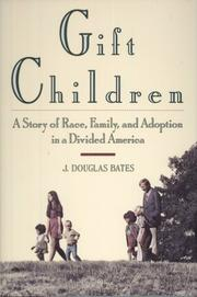 GIFT CHILDREN by J. Douglas Bates