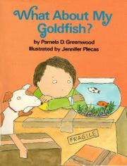 WHAT ABOUT MY GOLDFISH? by Pamela D. Greenwood