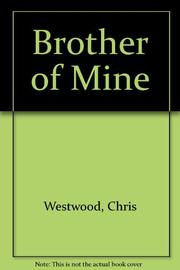 BROTHER OF MINE by Chris Westwood
