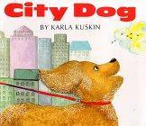 CITY DOG by Karla Kuskin
