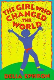THE GIRL WHO CHANGED THE WORLD by Delia Ephron
