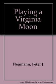 PLAYING A VIRGINIA MOON by Peter J. Neumann