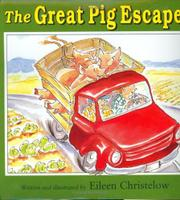 THE GREAT PIG ESCAPE by Eileen Christelow