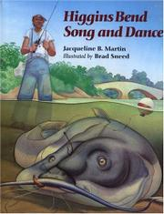 HIGGINS BEND SONG AND DANCE by Jacqueline B. Martin