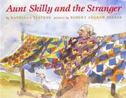 AUNT SKILLY AND THE STRANGER by Kathleen Stevens