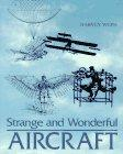 STRANGE AND WONDERFUL AIRCRAFT by Harvey Weiss