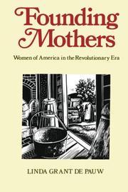FOUNDING MOTHERS: Women of America in the Revolutionary Era by Linda Grant DePauw