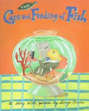 THE CARE AND FEEDING OF FISH by Sarajo Frieden