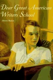 DEAR GREAT AMERICAN WRITERS SCHOOL by Sherry Bunin