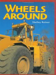 WHEELS AROUND by Shelley Rotner