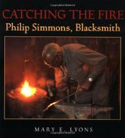 CATCHING THE FIRE by Mary E. Lyons