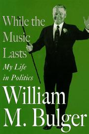 WHILE THE MUSIC LASTS by William M. Bulger