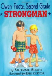 OWEN FOOTE, SECOND GRADE STRONGMAN by Stephanie Greene