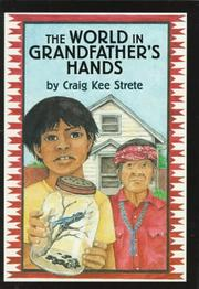 THE WORLD IN GRANDFATHER'S HANDS by Craig Kee Strete
