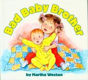 BAD BABY BROTHER by Martha Weston