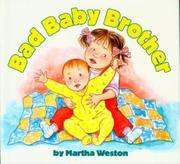 BAD BABY BROTHER by Martha Weston
