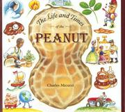 LIFE AND TIMES OF THE PEANUT by Charles Micucci