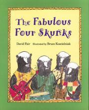THE FABULOUS FOUR SKUNKS by David Fair