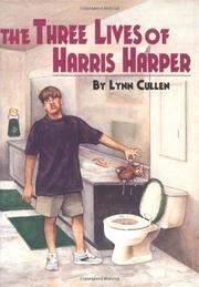 THE THREE LIVES OF HARRIS HARPER by Lynn Cullen