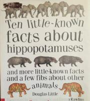 Book Cover for TEN LITTLE-KNOWN FACTS ABOUT HIPPOPOTAMUSES
