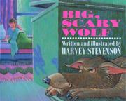 BIG, SCARY WOLF by Harvey Stevenson