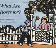 WHAT ARE ROSES FOR? by Sandol Stoddard