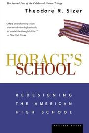 HORACE'S SCHOOL: Redesigning the American High School by Theodore R. Sizer