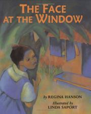 THE FACE AT THE WINDOW by Regina Hanson