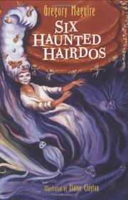 SIX HAUNTED HAIRDOS by Gregory Maguire