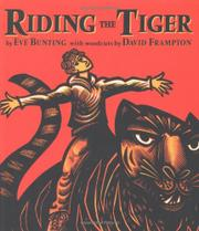 RIDING THE TIGER by Eve Bunting