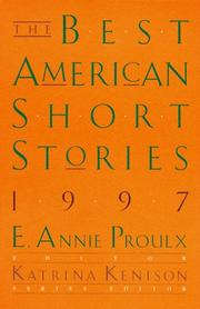THE BEST AMERICAN SHORT STORIES 1997 by E. Annie Proulx