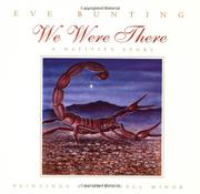 WE WERE THERE by Eve Bunting
