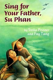 SING FOR YOUR FATHER, SU PHAN by Stella Pevsner