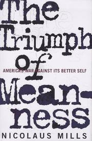 THE TRIUMPH OF MEANNESS by Nicolaus Mills
