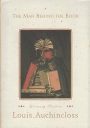 THE MAN BEHIND THE BOOK by Louis Auchincloss