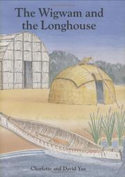 THE WIGWAM AND THE LONGHOUSE by Charlotte Yue
