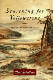 SEARCHING FOR YELLOWSTONE by Paul Schullery