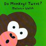 DO MONKEYS TWEET? by Melanie Walsh