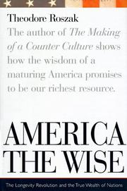 AMERICA THE WISE by Theodore Roszak