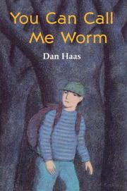YOU CAN CALL ME WORM by Dan Haas