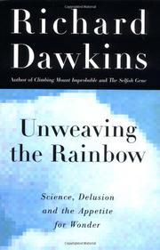 UNWEAVING THE RAINBOW by Richard Dawkins